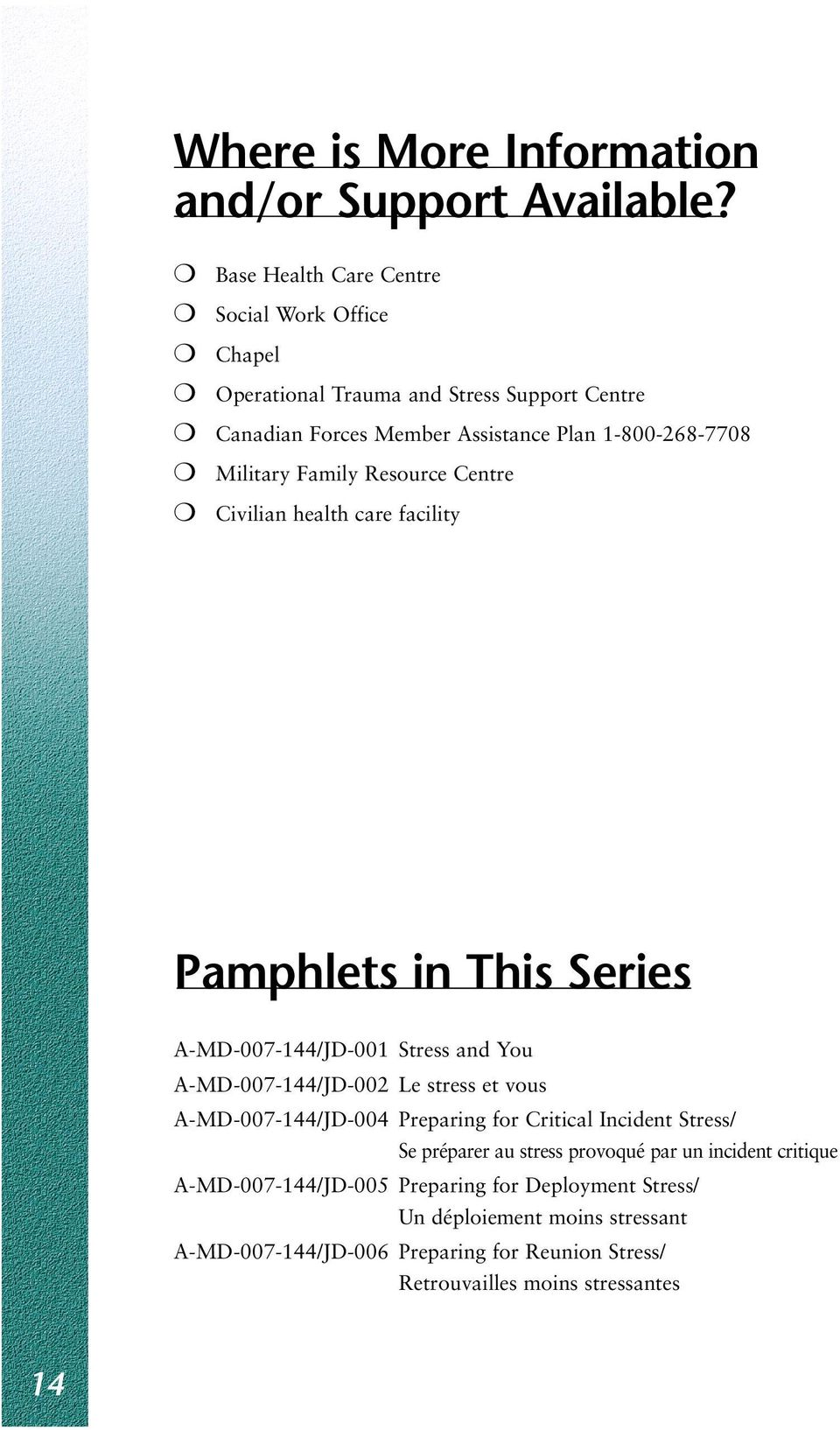 Family Resource Centre Civilian health care facility Pamphlets in This Series A-MD-007-144/JD-001 Stress and You A-MD-007-144/JD-002 Le stress et vous