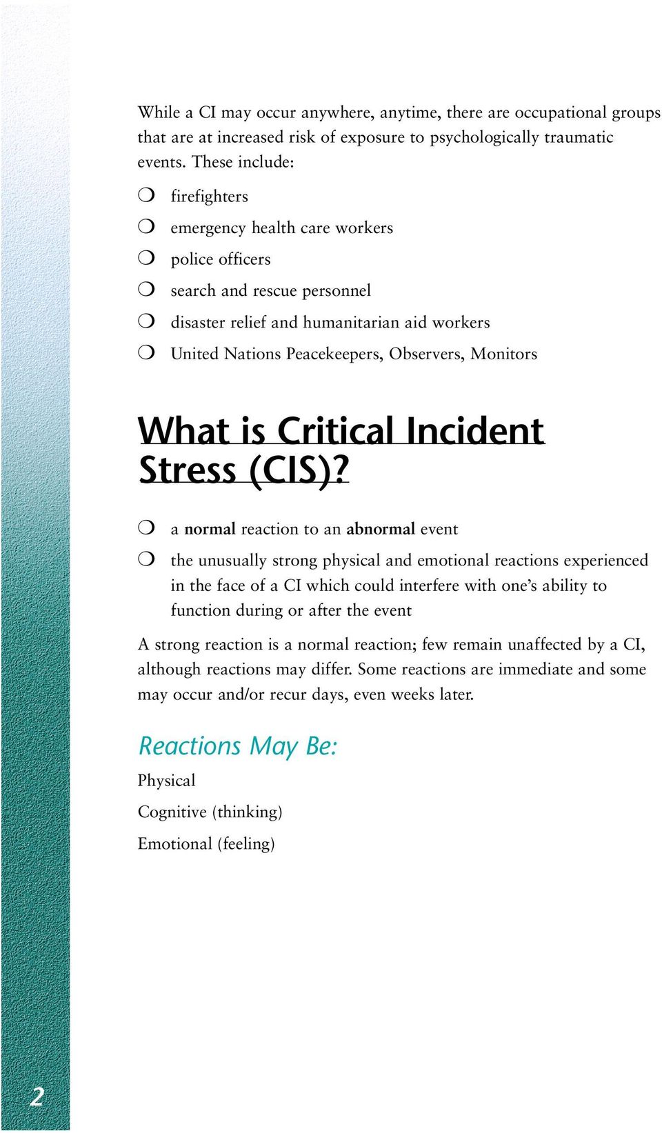 What is Critical Incident Stress (CIS)?