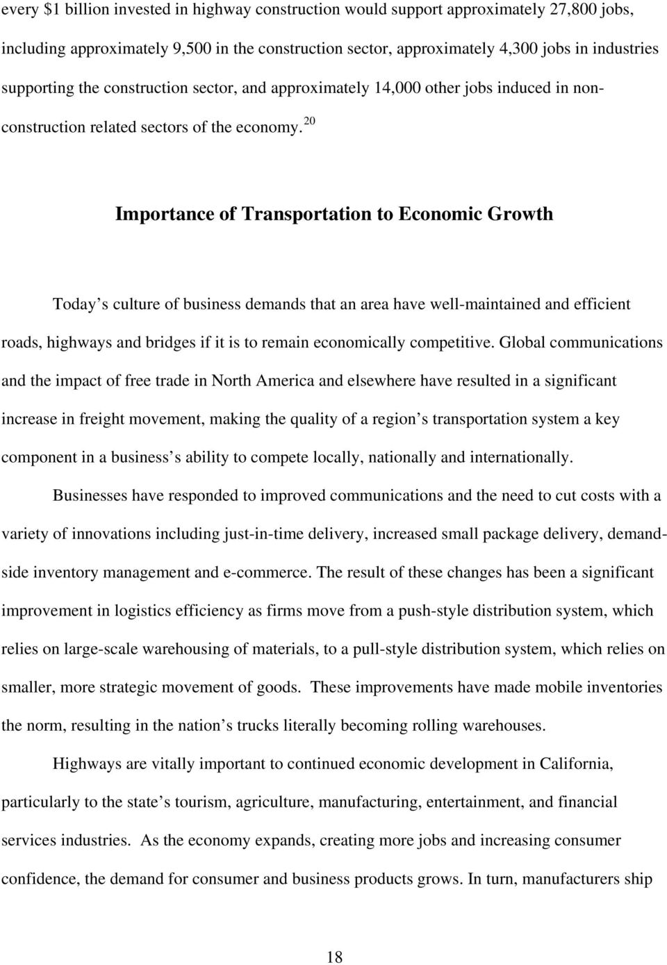 20 Importance of Transportation to Economic Growth Today s culture of business demands that an area have well-maintained and efficient roads, highways and bridges if it is to remain economically