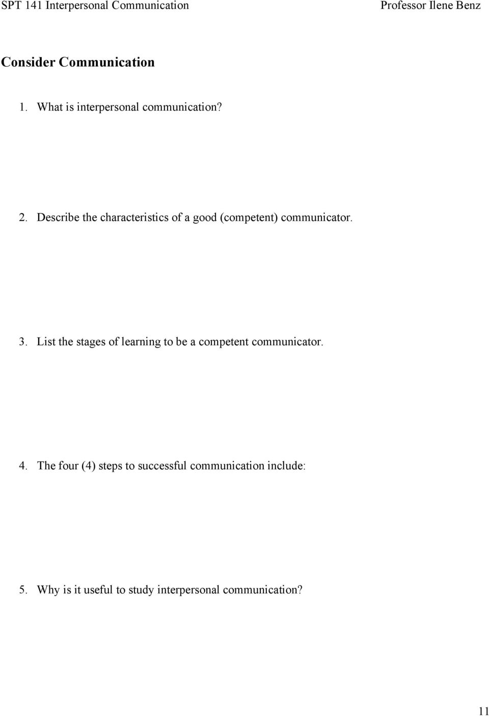 List the stages of learning to be a competent communicator. 4.