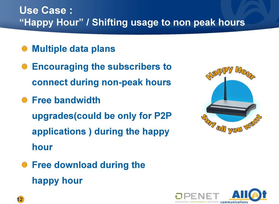 during non-peak hours Free bandwidth upgrades(could be only for