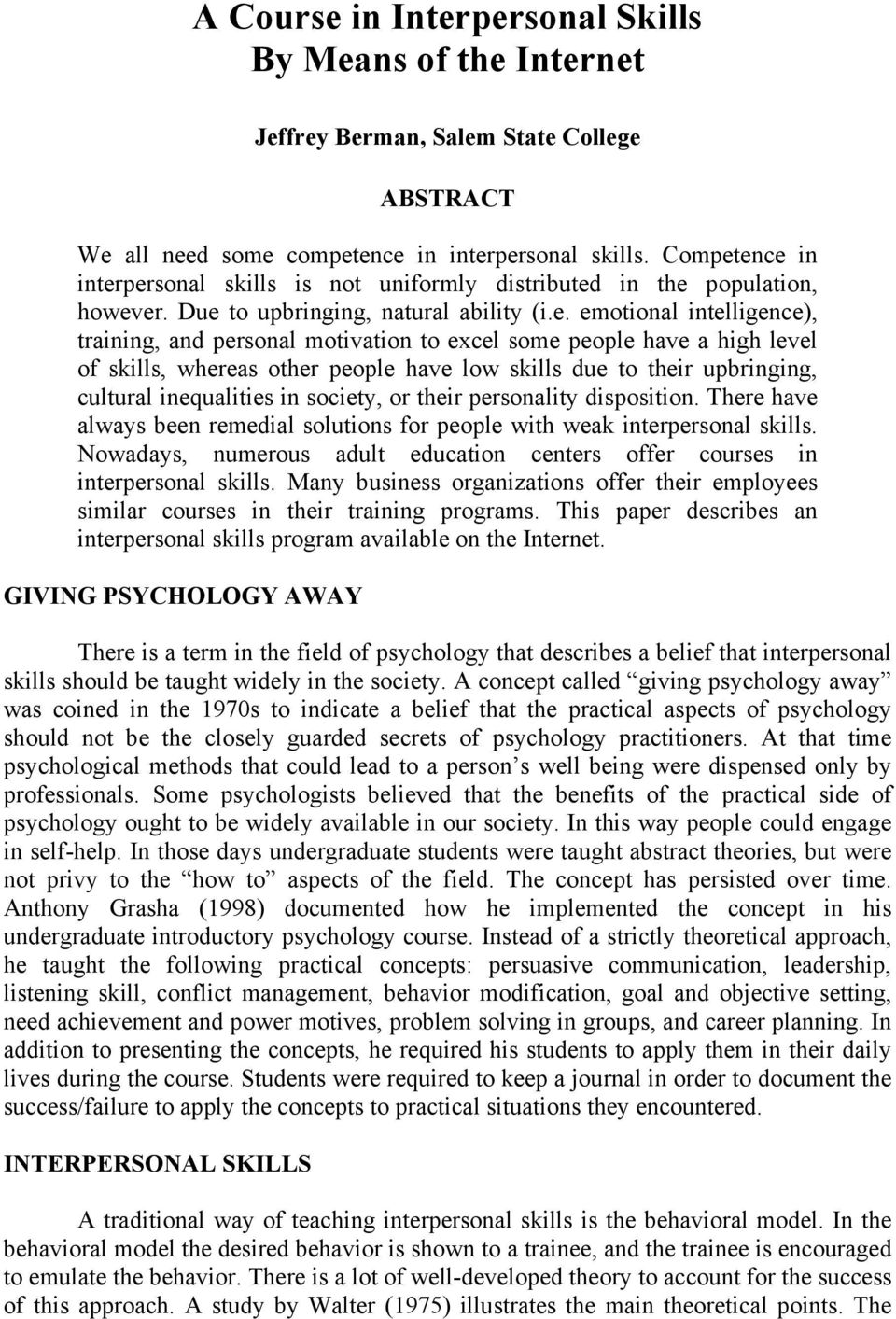 ence in interpersonal skills is not uniformly distributed in the population, however. Due to upbringing, natural ability (i.e. emotional intelligence), training, and personal motivation to excel some