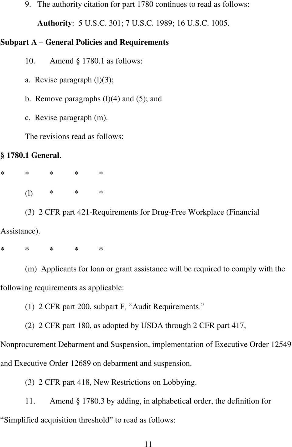 (l) * * * (3) 2 CFR part 421-Requirements for Drug-Free Workplace (Financial Assistance).