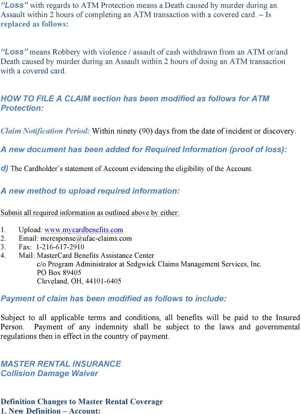 covered card. HOW TO FILE A CLAIM section has been modified as follows for ATM Protection: Claim Notification Period: Within ninety (90) days from the date of incident or discovery.