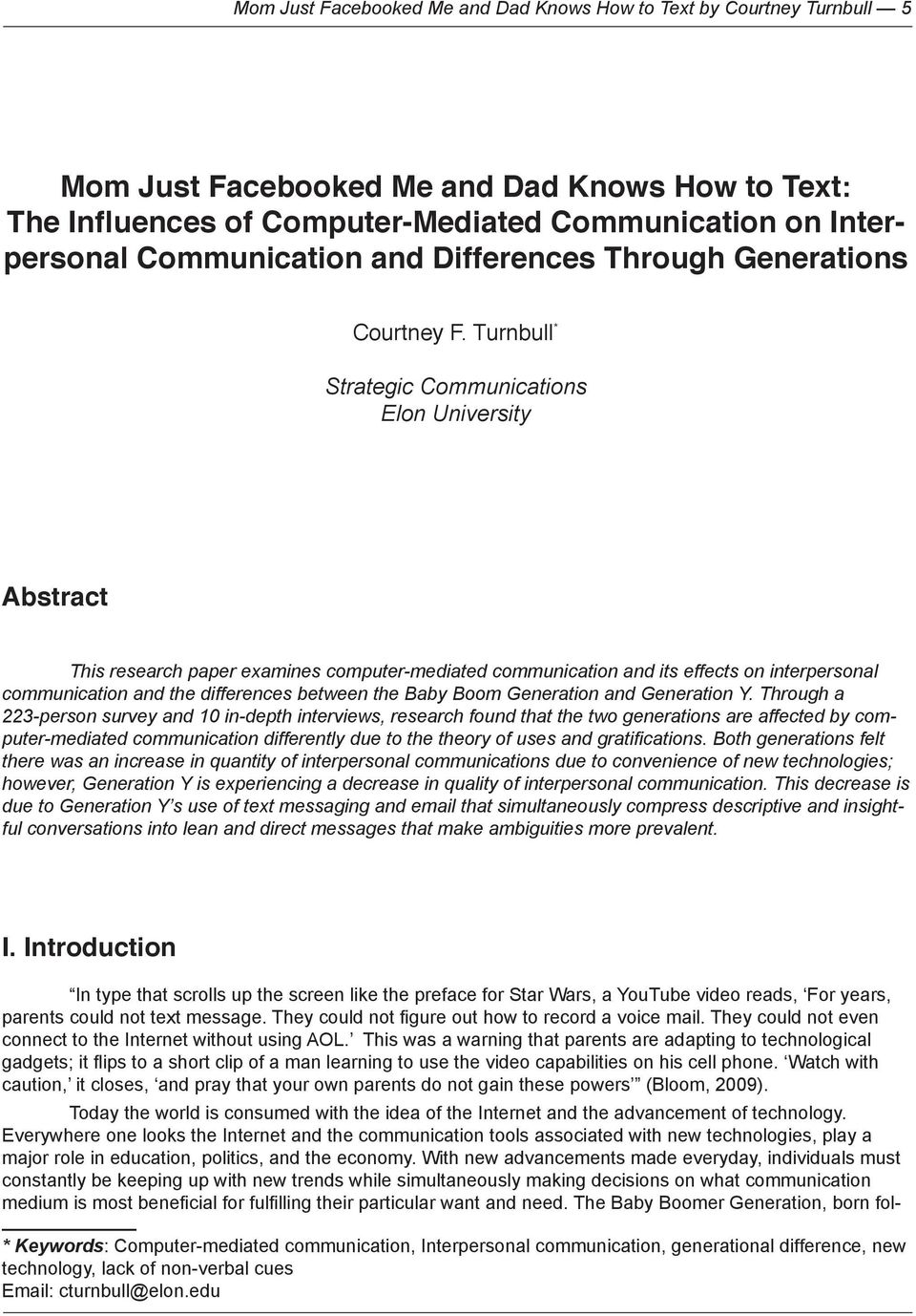 Turnbull * Strategic Communications Elon University Abstract This research paper examines computer-mediated communication and its effects on interpersonal communication and the differences between