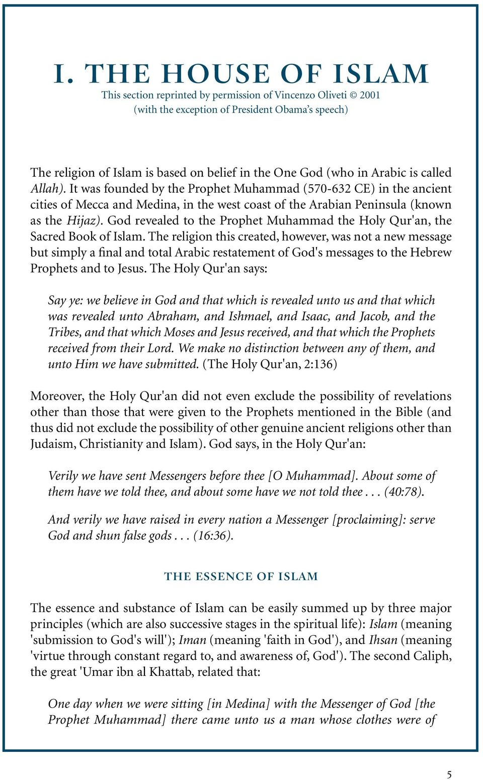 God revealed to the Prophet Muhammad the Holy Qur'an, the Sacred Book of Islam.