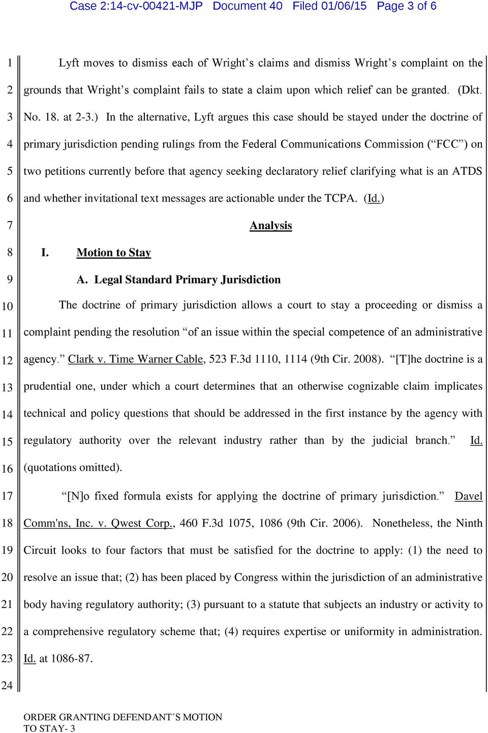 ) In the alternative, Lyft argues this case should be stayed under the doctrine of primary jurisdiction pending rulings from the Federal Communications Commission ( FCC ) on two petitions currently