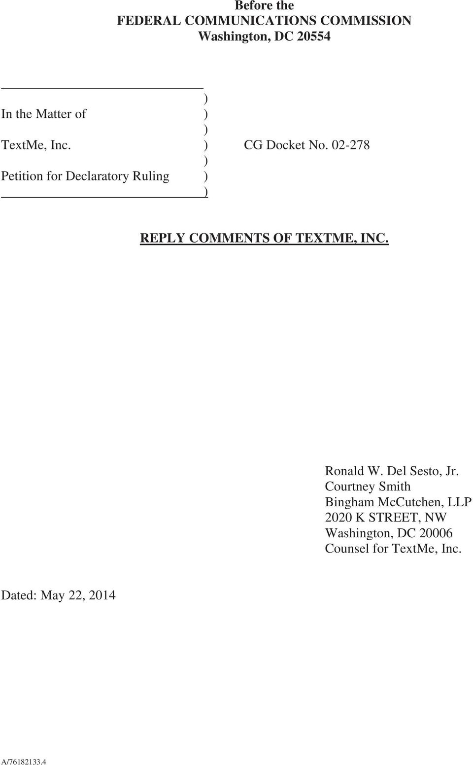 02-278 ) Petition for Declaratory Ruling ) ) REPLY COMMENTS OF TEXTME, INC. Ronald W.