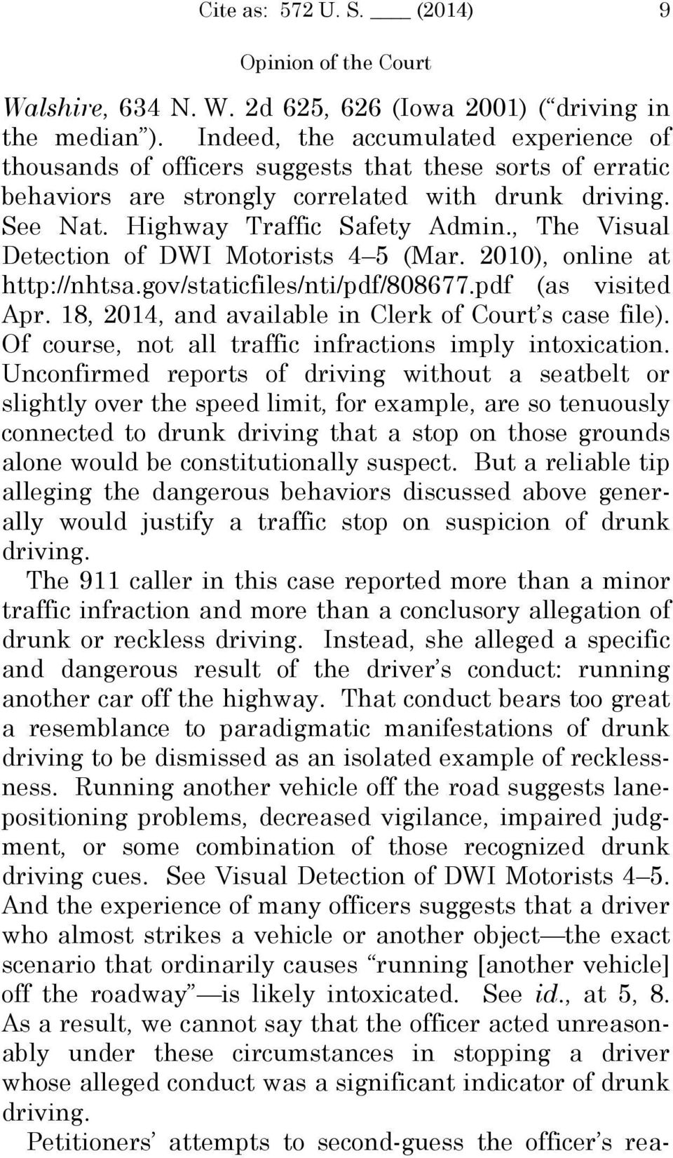 , The Visual Detection of DWI Motorists 4 5 (Mar. 2010), online at http://nhtsa.gov/staticfiles/nti/pdf/808677.pdf (as visited Apr. 18, 2014, and available in Clerk of Court s case file).