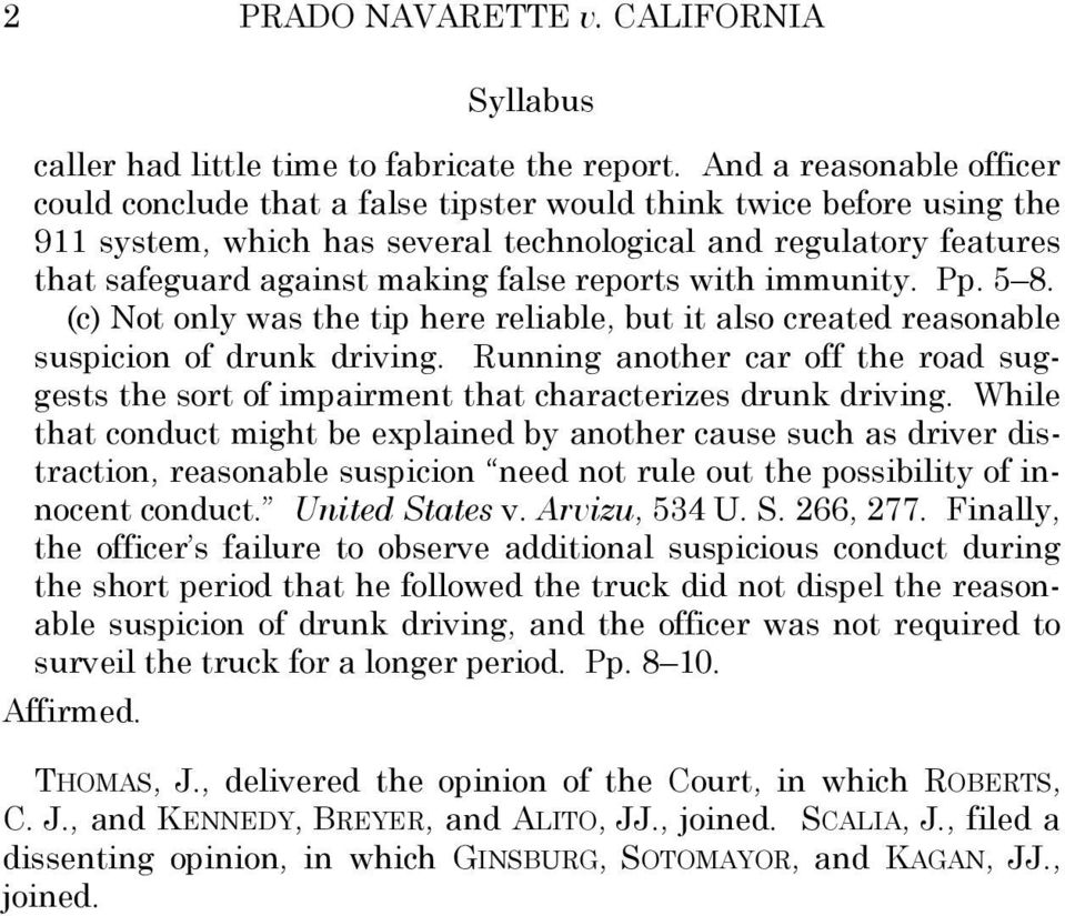 reports with immunity. Pp. 5 8. (c) Not only was the tip here reliable, but it also created reasonable suspicion of drunk driving.
