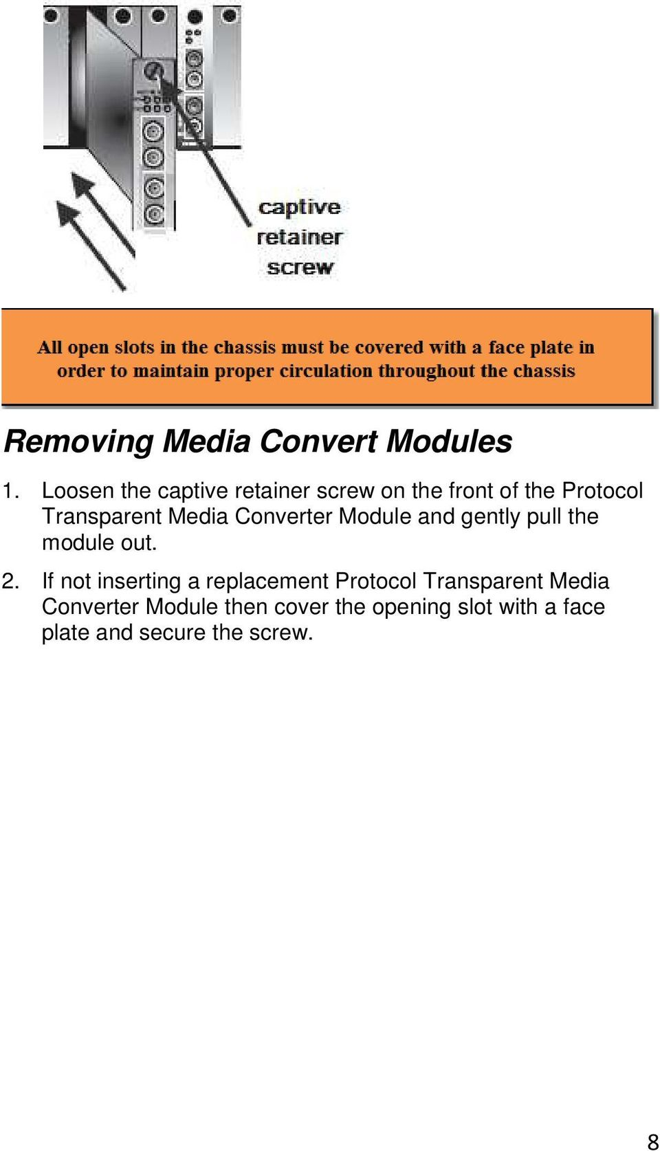 Media Converter Module and gently pull the module out. 2.