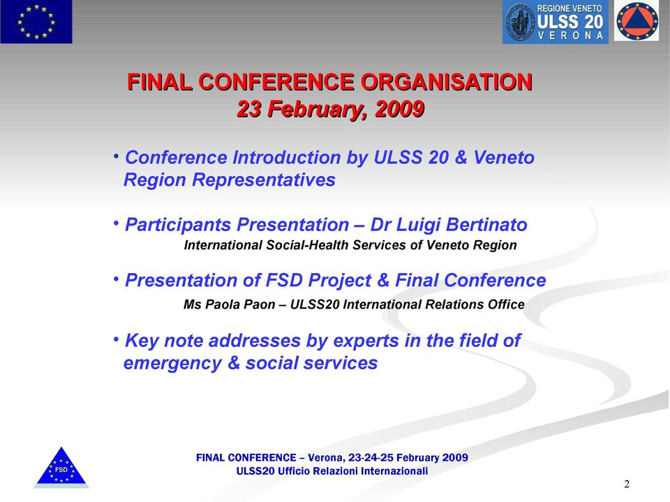 Services of Veneto Region Presentation of FSD Project & Final Conference Ms Paola Paon ULSS20