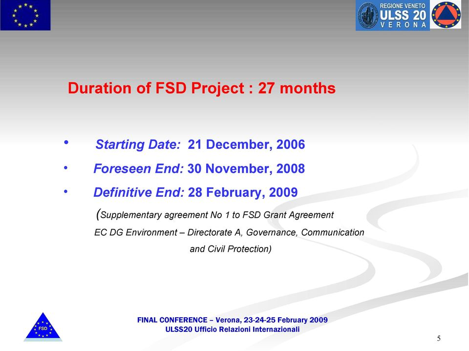 2009 (Supplementary agreement No 1 to FSD Grant Agreement EC DG