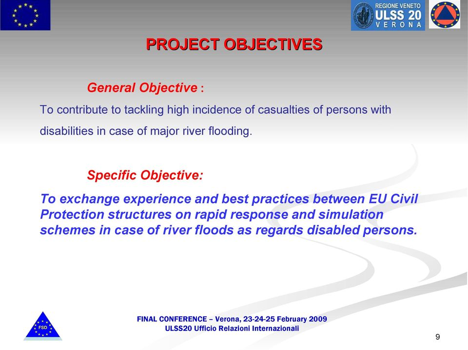 Specific Objective: To exchange experience and best practices between EU Civil