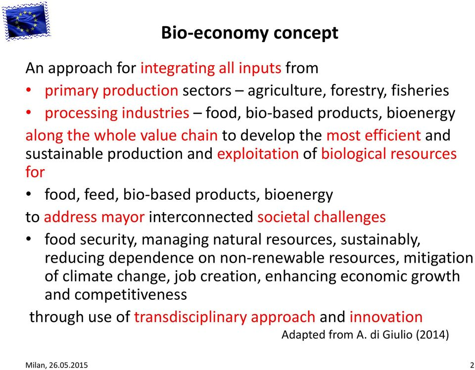 bioenergy to address mayor interconnected societal challenges food security, managing natural resources, sustainably, reducing dependence on non-renewable resources, mitigation