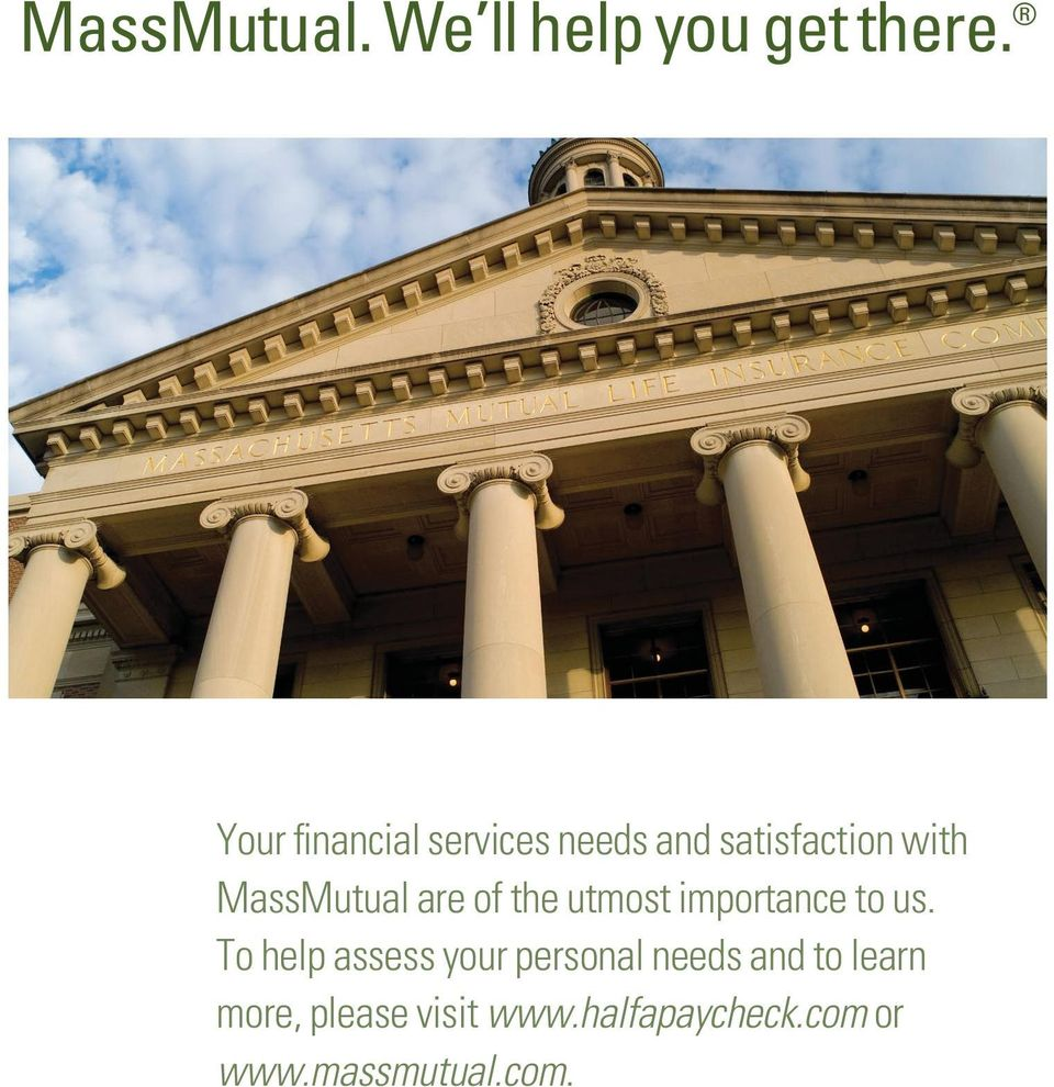 MassMutual are of the utmost importance to us.