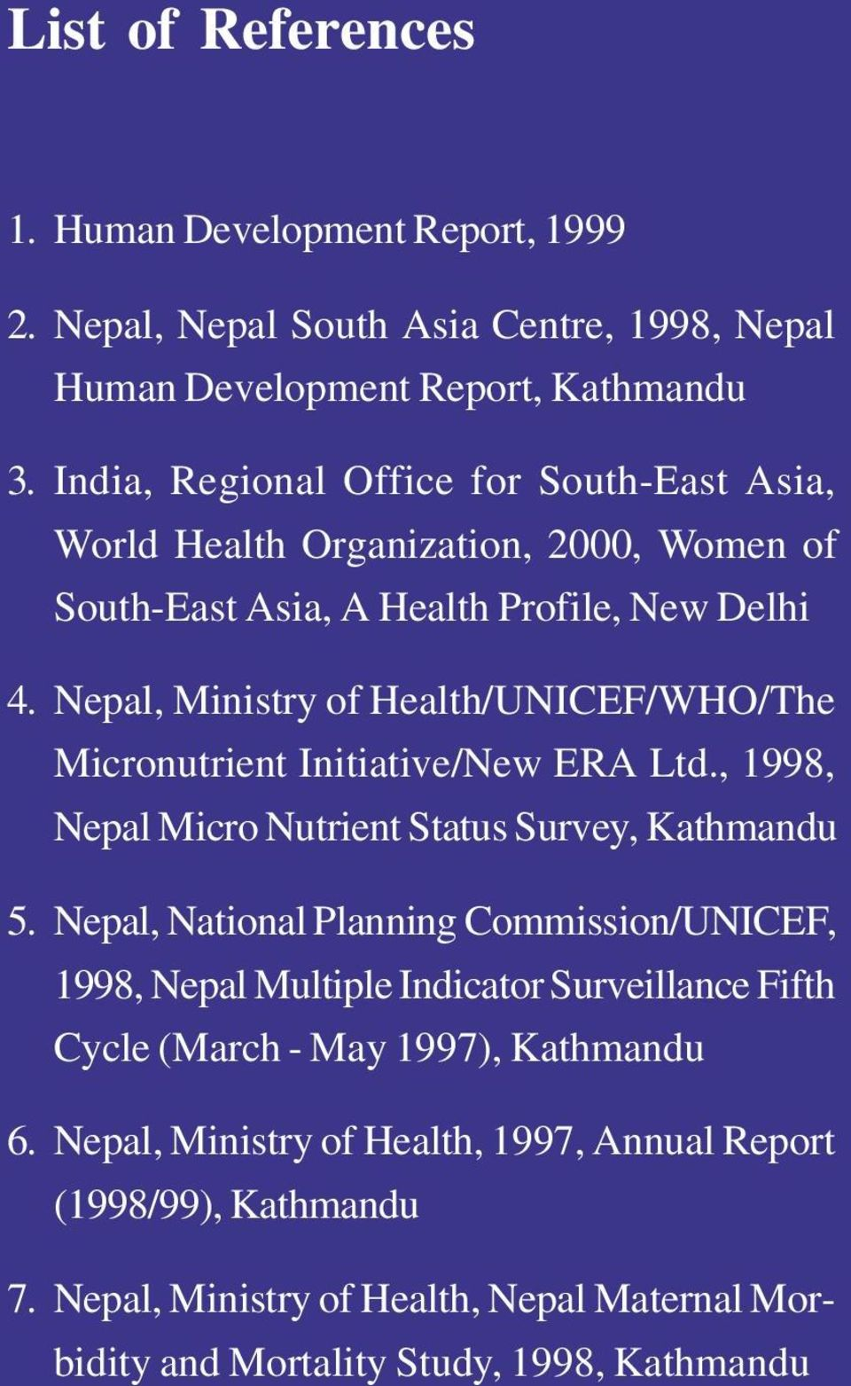 Nepal, Miistry of Health/UNICEF/WHO/The Microutriet Iitiative/New ERA Ltd., 1998, Nepal Micro Nutriet Status Survey, Kathmadu 5.