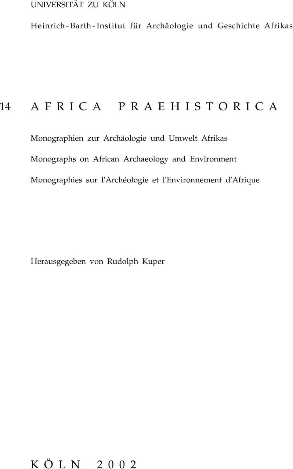 Monographs on African Archaeology and Environment Monographies sur l'archéologie