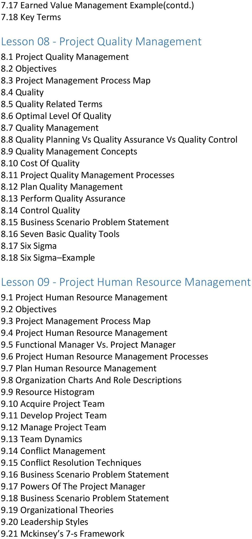 11 Project Quality Management Processes 8.12 Plan Quality Management 8.13 Perform Quality Assurance 8.14 Control Quality 8.15 Business Scenario Problem Statement 8.16 Seven Basic Quality Tools 8.