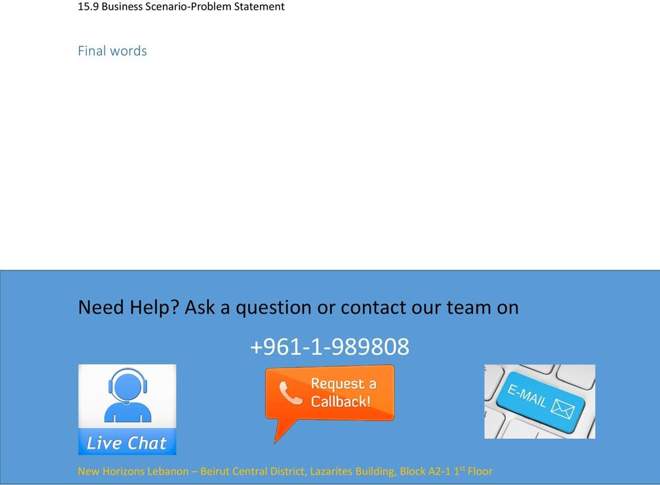Ask a question or contact our team on