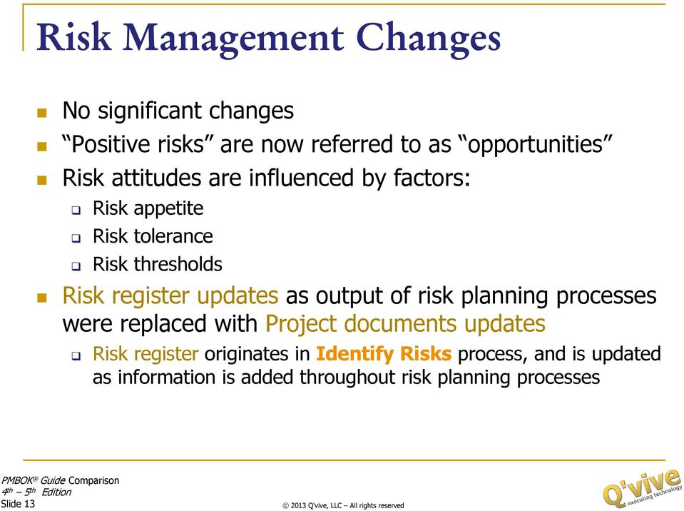 as output of risk planning processes were replaced with Project documents updates Risk register