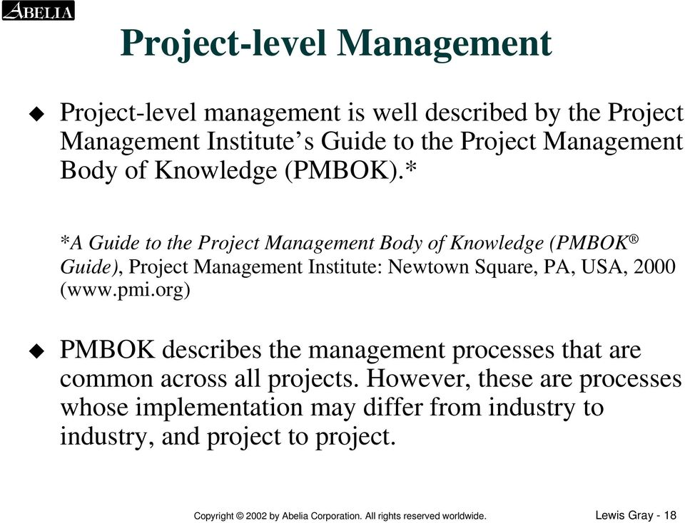* *A Guide to the Project Management Body of Knowledge (PMBOK Guide), Project Management Institute: Newtown Square, PA, USA, 2000 (www.pmi.
