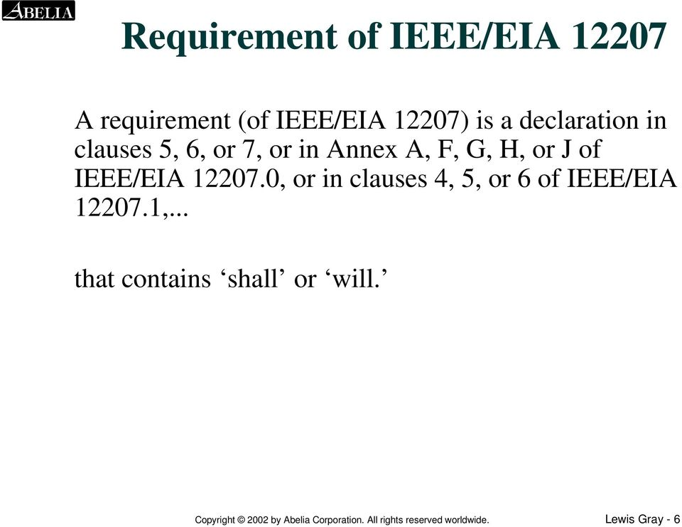 12207.0, or in clauses 4, 5, or 6 of IEEE/EIA 12207.1,.