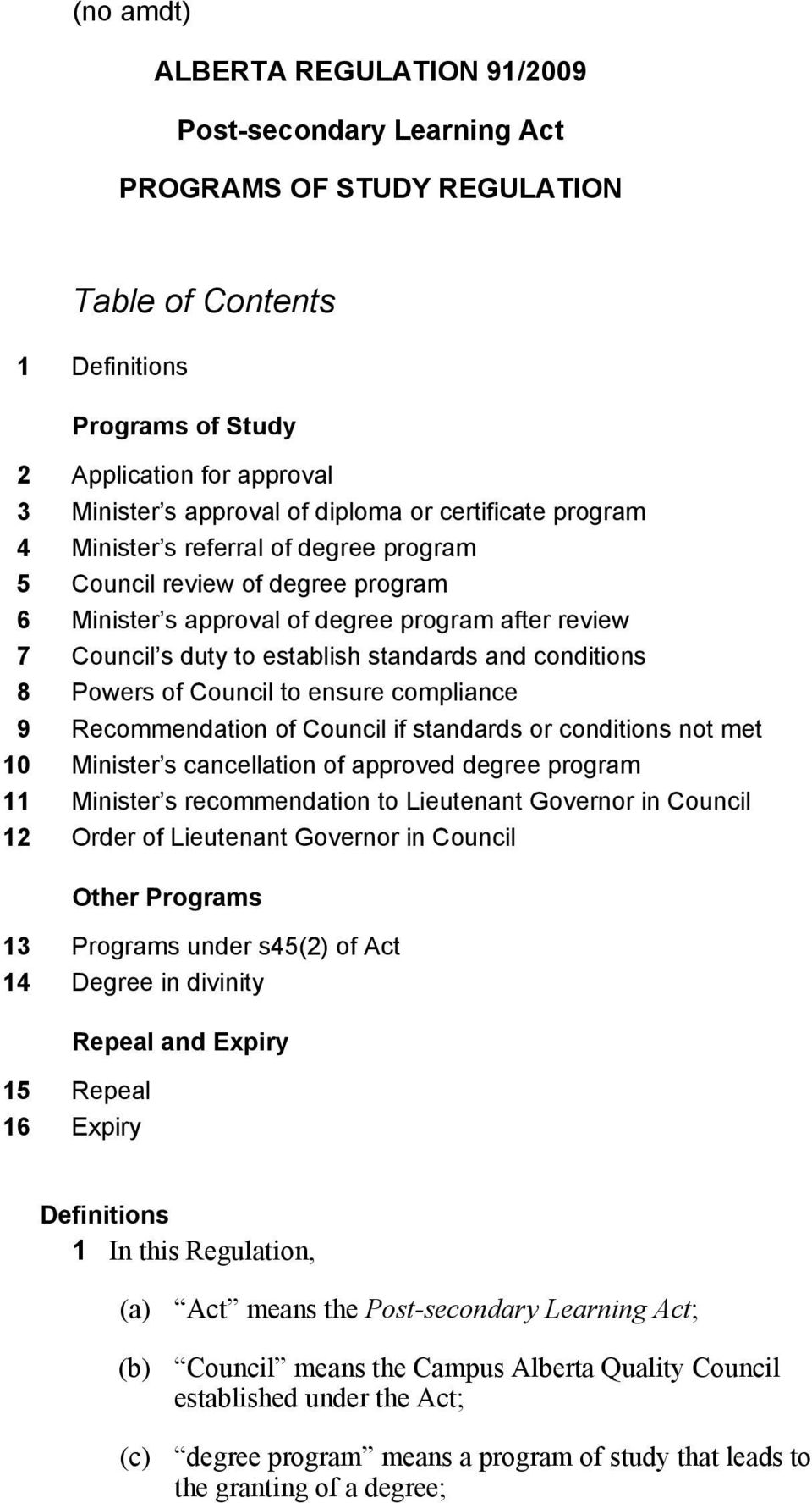 and conditions 8 Powers of Council to ensure compliance 9 Recommendation of Council if standards or conditions not met 10 Minister s cancellation of approved degree program 11 Minister s