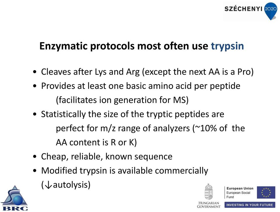 Statistically the size of the tryptic peptides are perfect for m/z range of analyzers (~10% of the