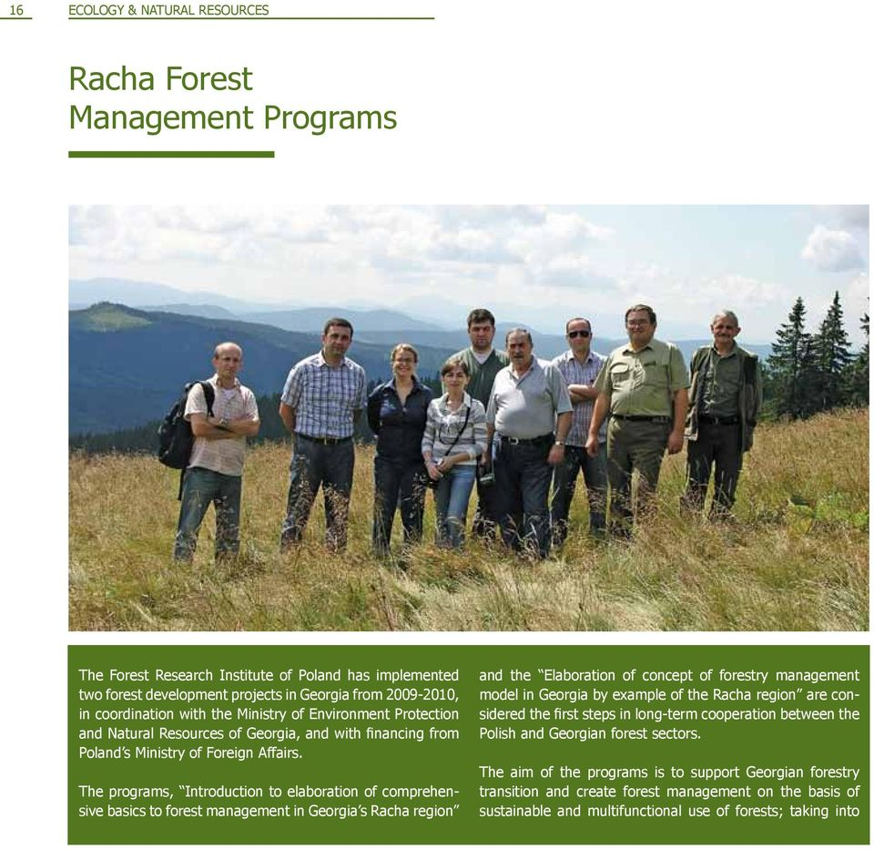 The programs, Introduction to elaboration of comprehensive basics to forest management in Georgia s Racha region and the Elaboration of concept of forestry management model in Georgia by example of