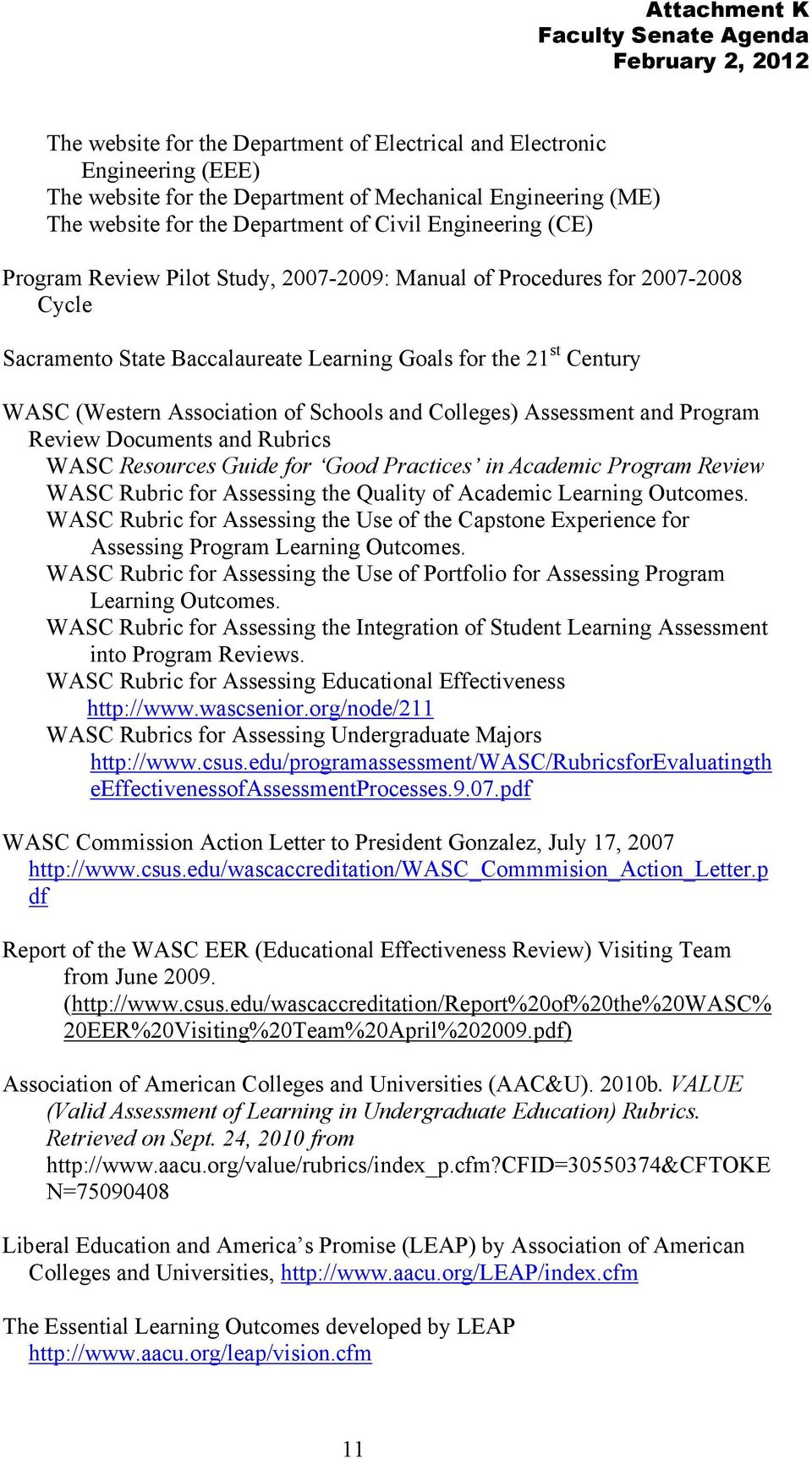 Assessment and Program Review Documents and Rubrics WASC Resources Guide for Good Practices in Academic Program Review WASC Rubric for Assessing the Quality of Academic Learning Outcomes.