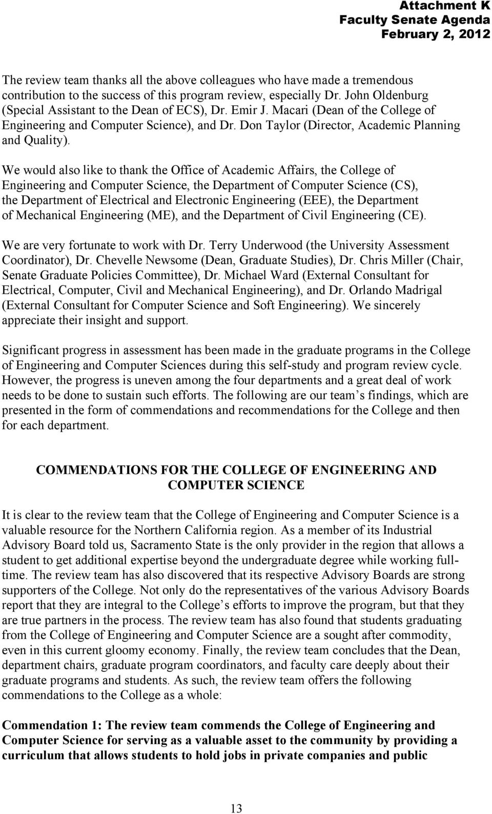 We would also like to thank the Office of Academic Affairs, the College of Engineering and Computer Science, the Department of Computer Science (CS), the Department of Electrical and Electronic