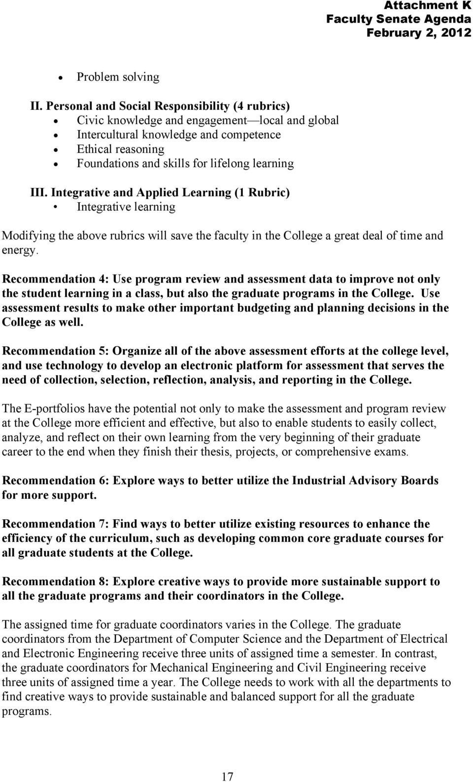 III. Integrative and Applied Learning (1 Rubric) Integrative learning Modifying the above rubrics will save the faculty in the College a great deal of time and energy.