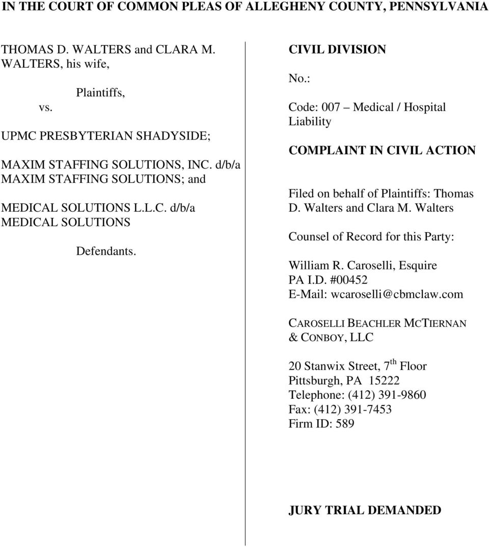 CIVIL DIVISION No.: Code: 007 Medical / Hospital Liability COMPLAINT IN CIVIL ACTION Filed on behalf of Plaintiffs: Thomas D. Walters and Clara M.