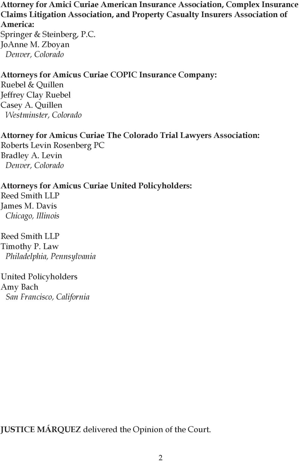 Quillen Westminster, Colorado Attorney for Amicus Curiae The Colorado Trial Lawyers Association: Roberts Levin Rosenberg PC Bradley A.