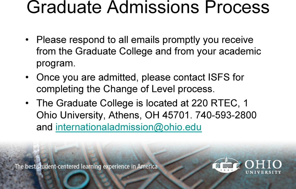 Once you are admitted, please contact ISFS for completing the Change of Level process.