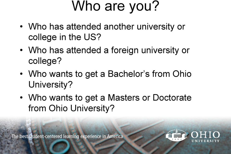 Who has attended a foreign university or college?