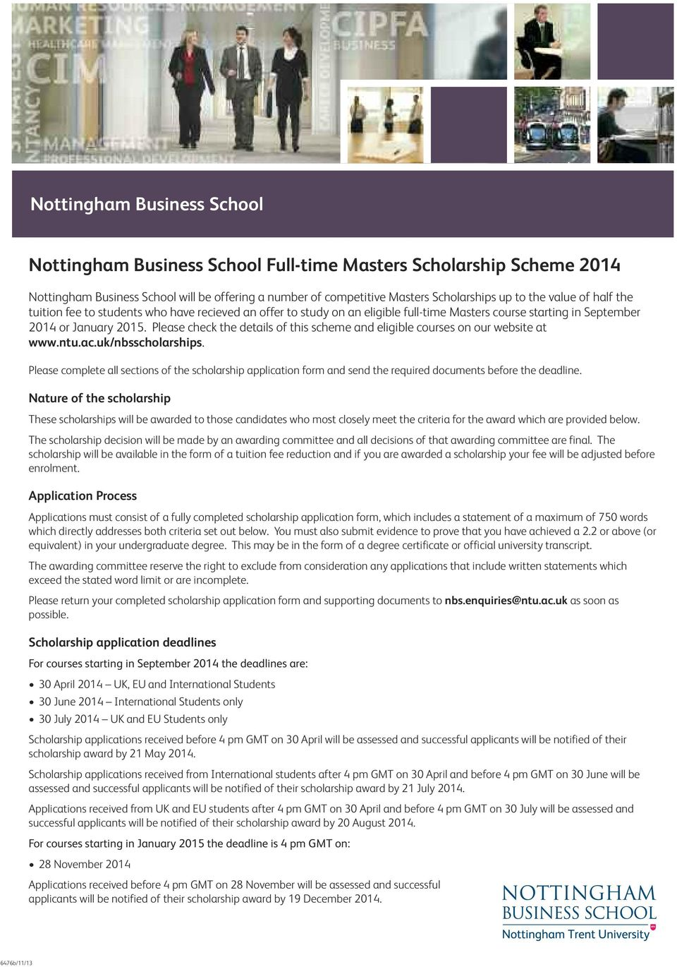 Please check the details of this scheme and eligible courses on our website at www.ntu.ac.uk/nbsscholarships.