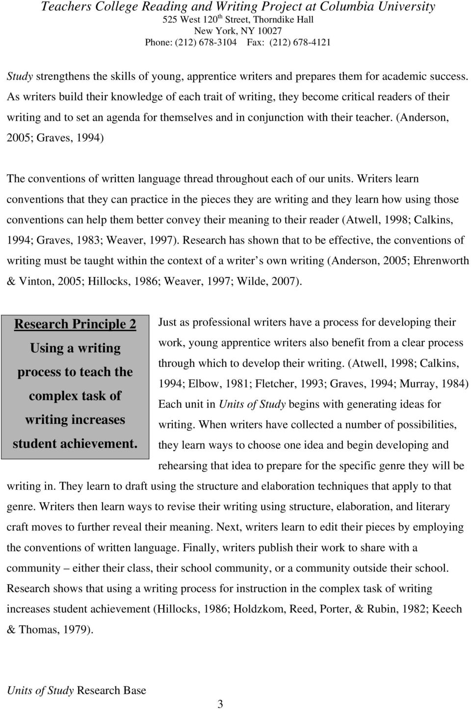 (Anderson, 2005; Graves, 1994) The conventions of written language thread throughout each of our units.