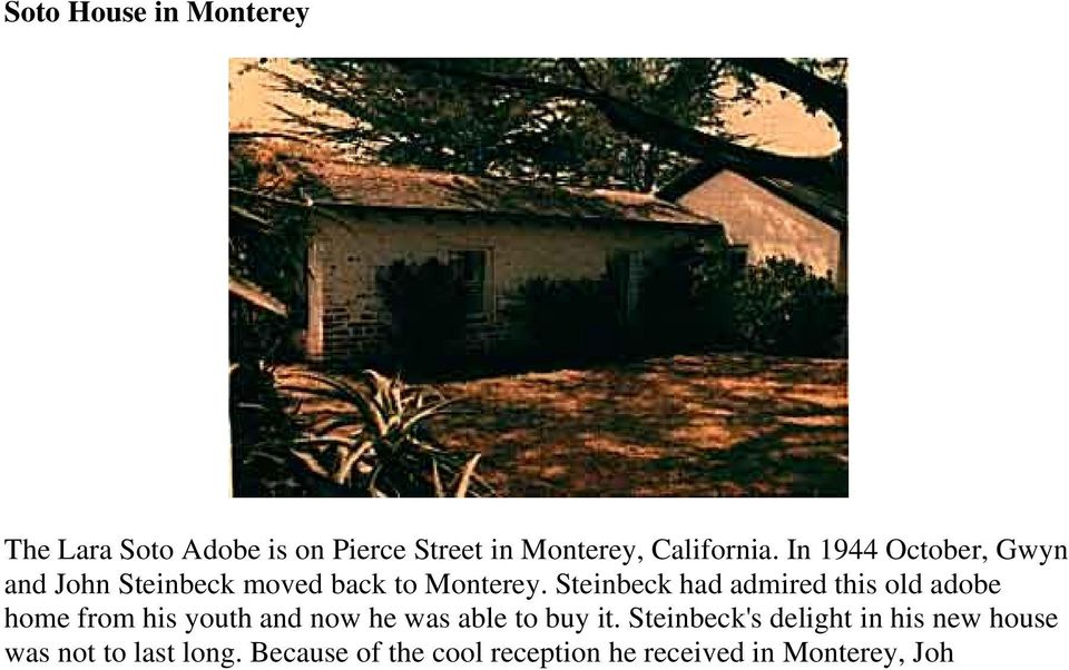 Steinbeck had admired this old adobe home from his youth and now he was able to buy it.