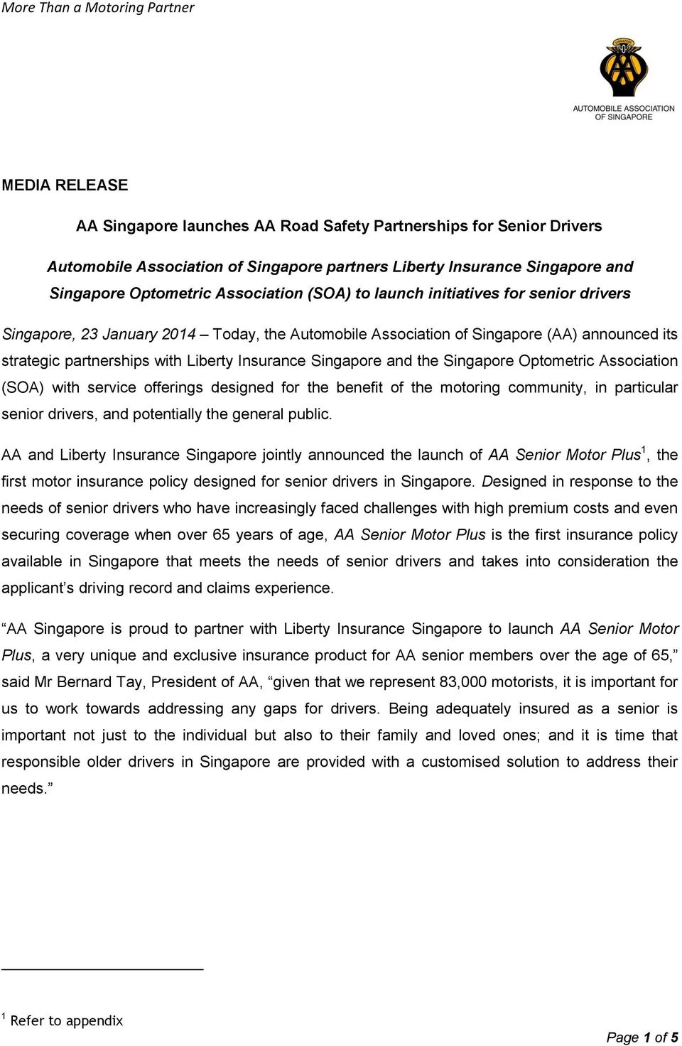 Singapore Optometric Association (SOA) with service offerings designed for the benefit of the motoring community, in particular senior drivers, and potentially the general public.