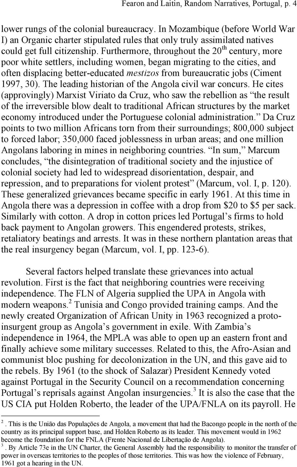 Furthermore, throughout the 20 th century, more poor white settlers, including women, began migrating to the cities, and often displacing better-educated mestizos from bureaucratic jobs (Ciment 1997,