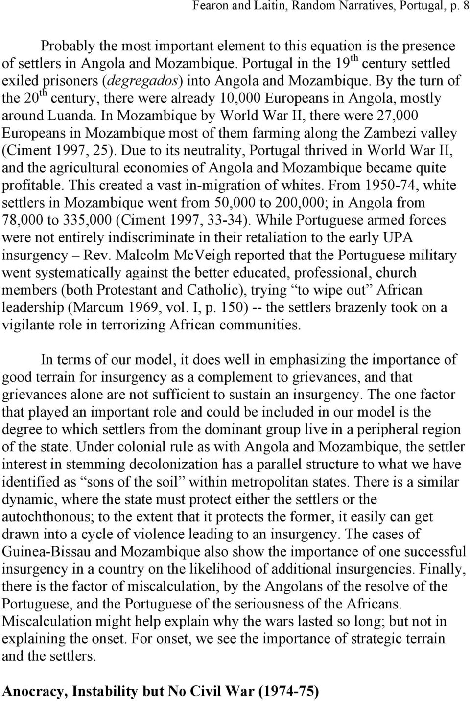 In Mozambique by World War II, there were 27,000 Europeans in Mozambique most of them farming along the Zambezi valley (Ciment 1997, 25).