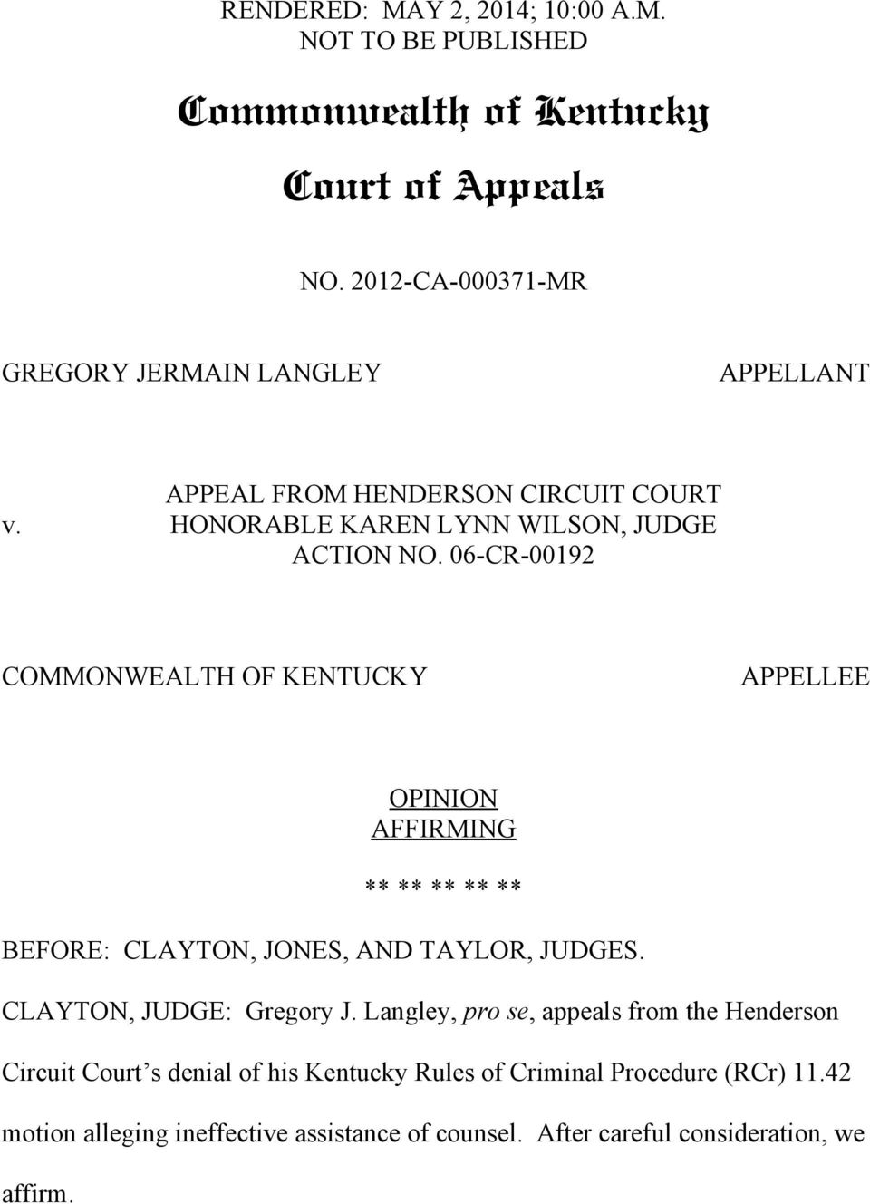 06-CR-00192 COMMONWEALTH OF KENTUCKY APPELLEE OPINION AFFIRMING ** ** ** ** ** BEFORE: CLAYTON, JONES, AND TAYLOR, JUDGES. CLAYTON, JUDGE: Gregory J.