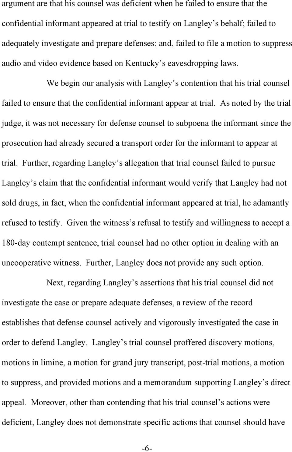 We begin our analysis with Langley s contention that his trial counsel failed to ensure that the confidential informant appear at trial.