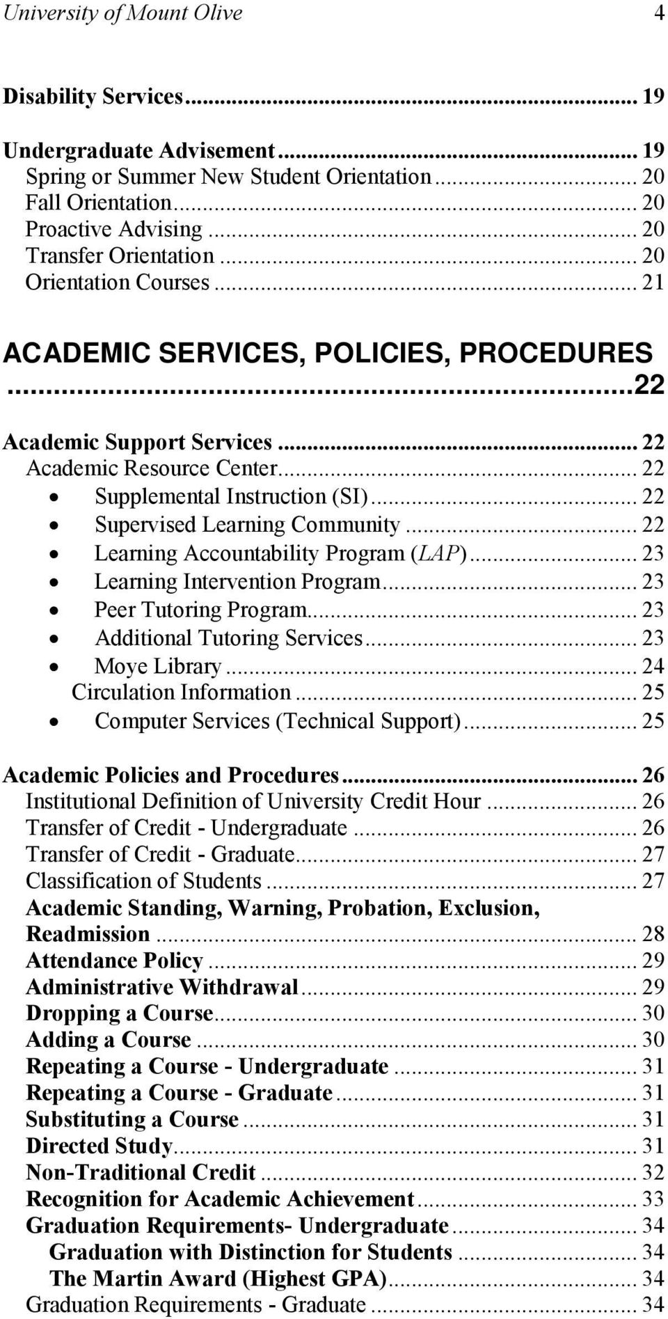 .. 22 Learning Accountability Program (LAP)... 23 Learning Intervention Program... 23 Peer Tutoring Program... 23 Additional Tutoring ervices... 23 Moye Library... 24 Circulation Information.