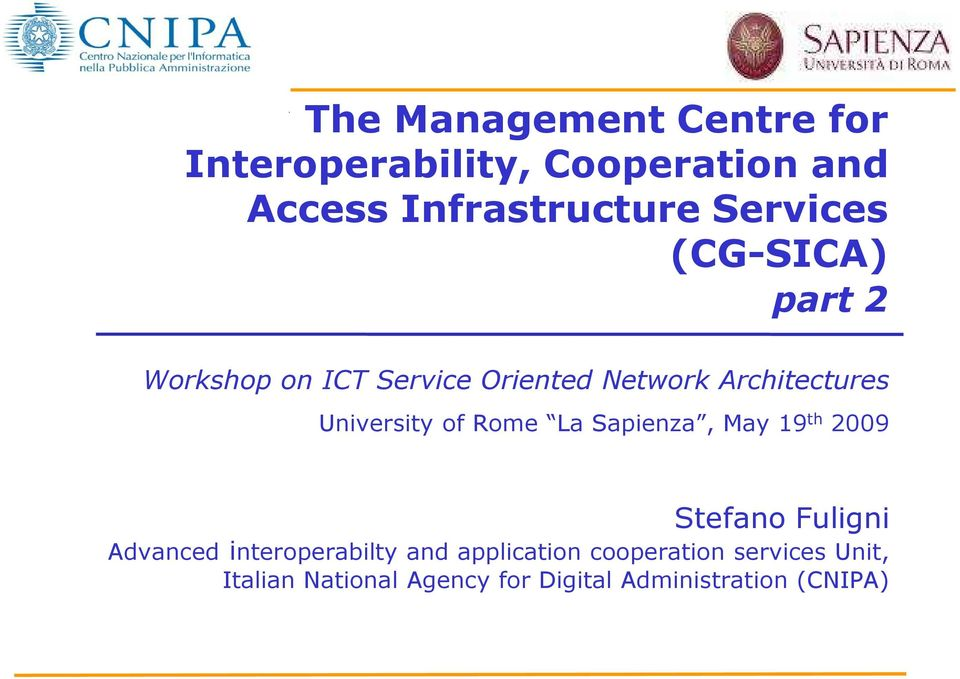 University of Rome La Sapienza, May 19 th 2009 Stefano Fuligni Advanced interoperabilty