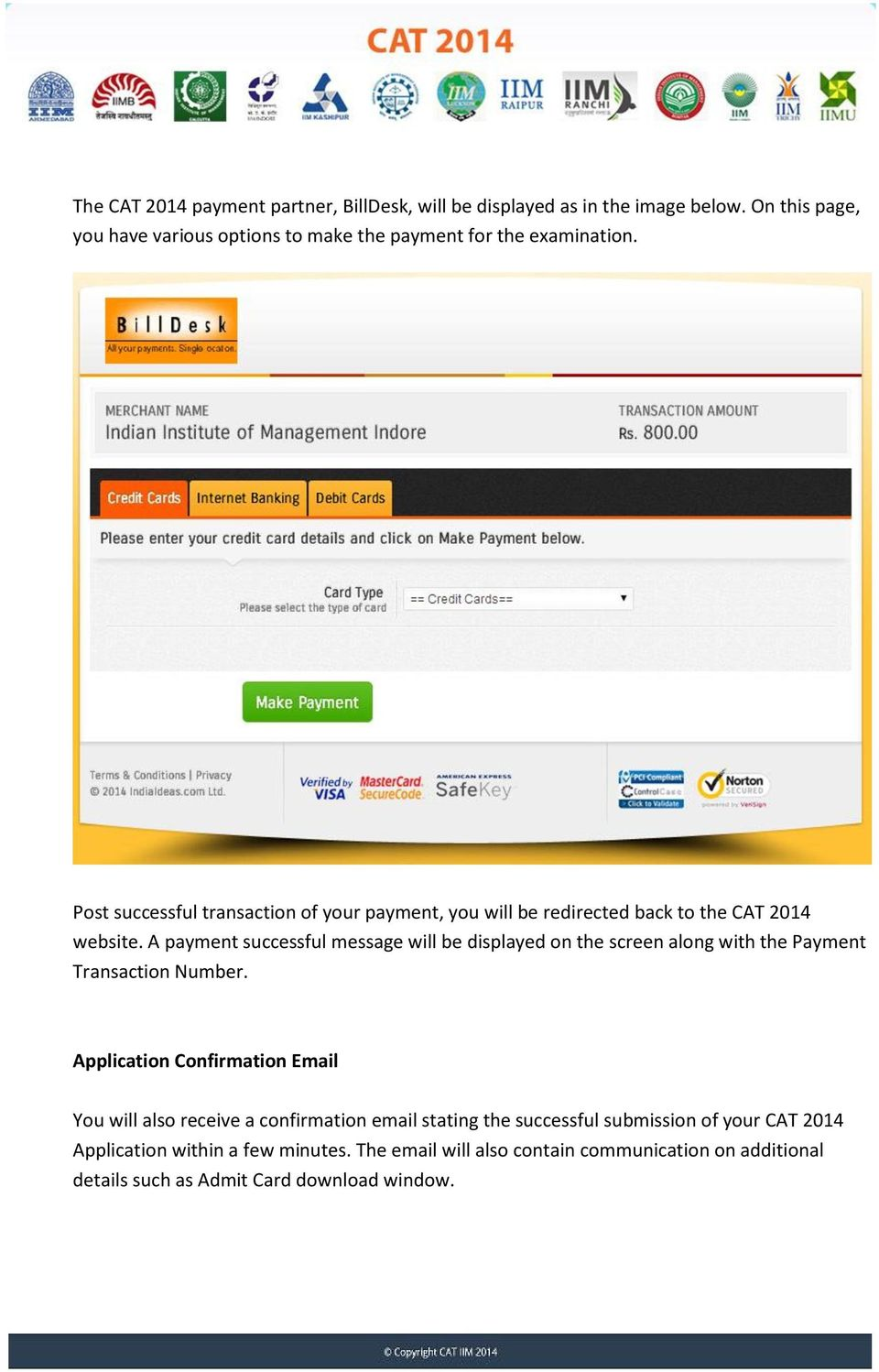 Post successful transaction of your payment, you will be redirected back to the CAT 2014 website.