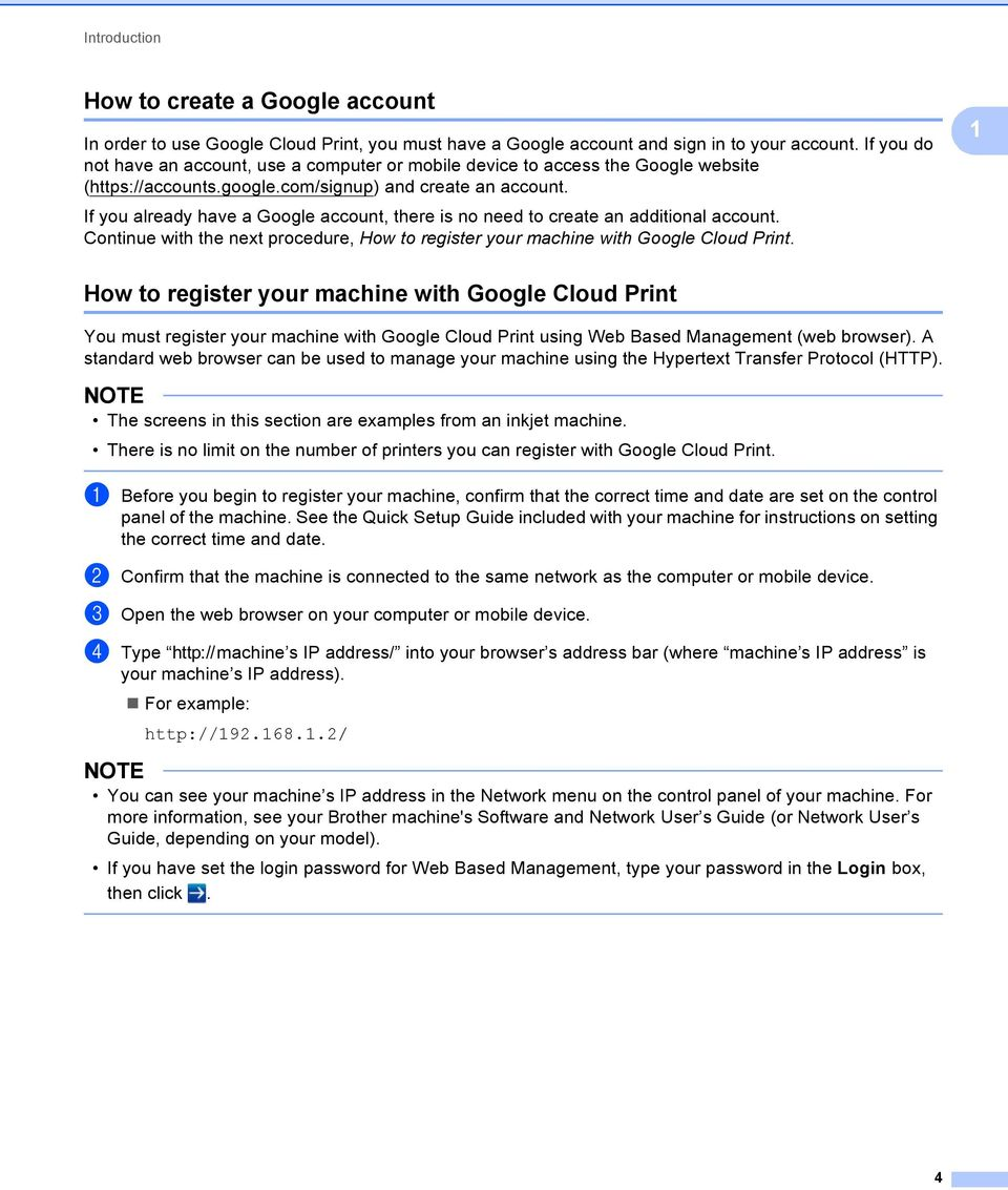 If you already have a Google account, there is no need to create an additional account. Continue with the next procedure, How to register your machine with Google Cloud Print.