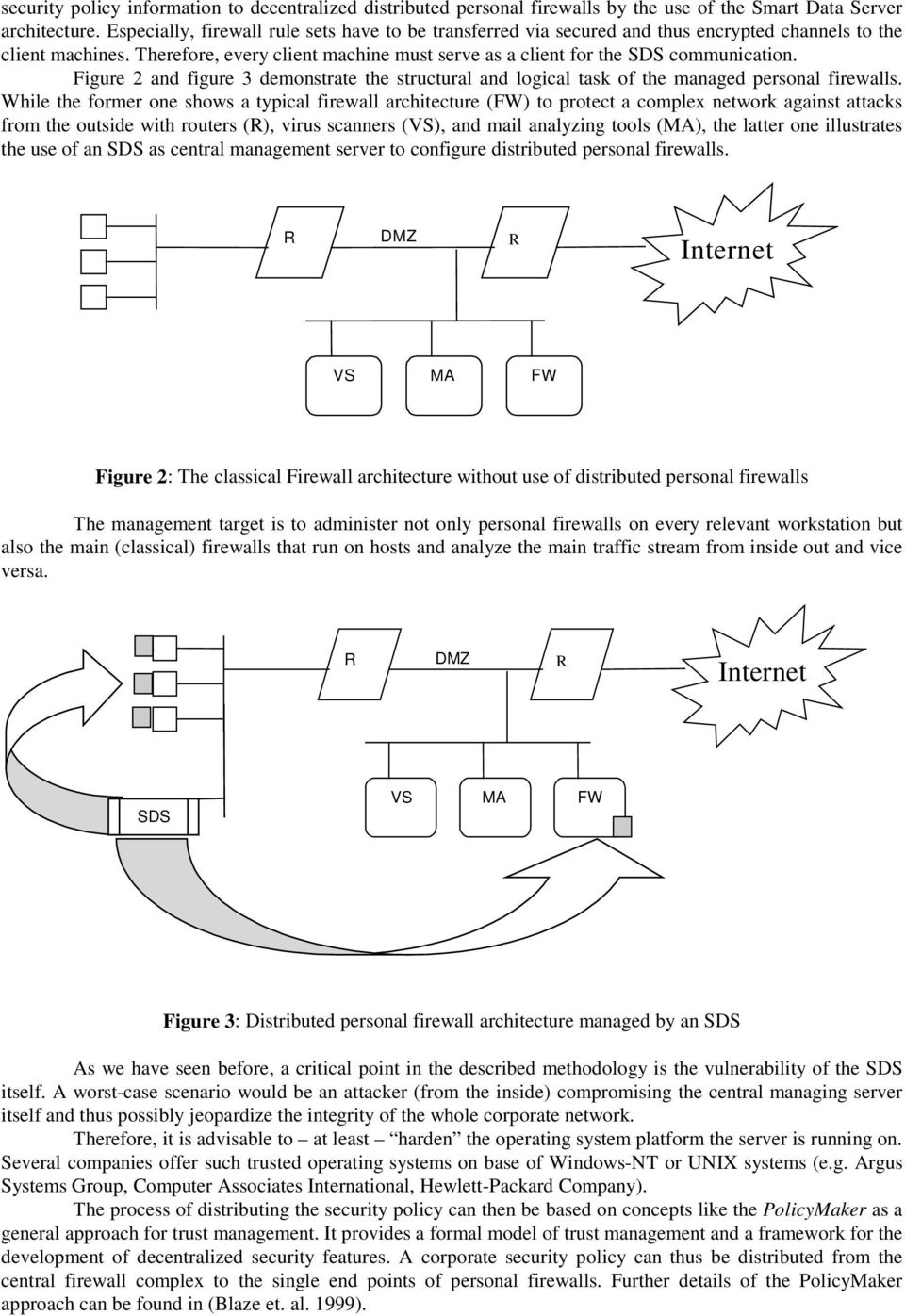 Figure 2 and figure 3 demonstrate the structural and logical task of the managed personal firewalls.